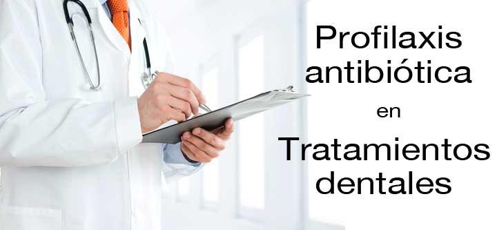 toma de antibióticos para prevenir infecciones antes de tratamientos dentales